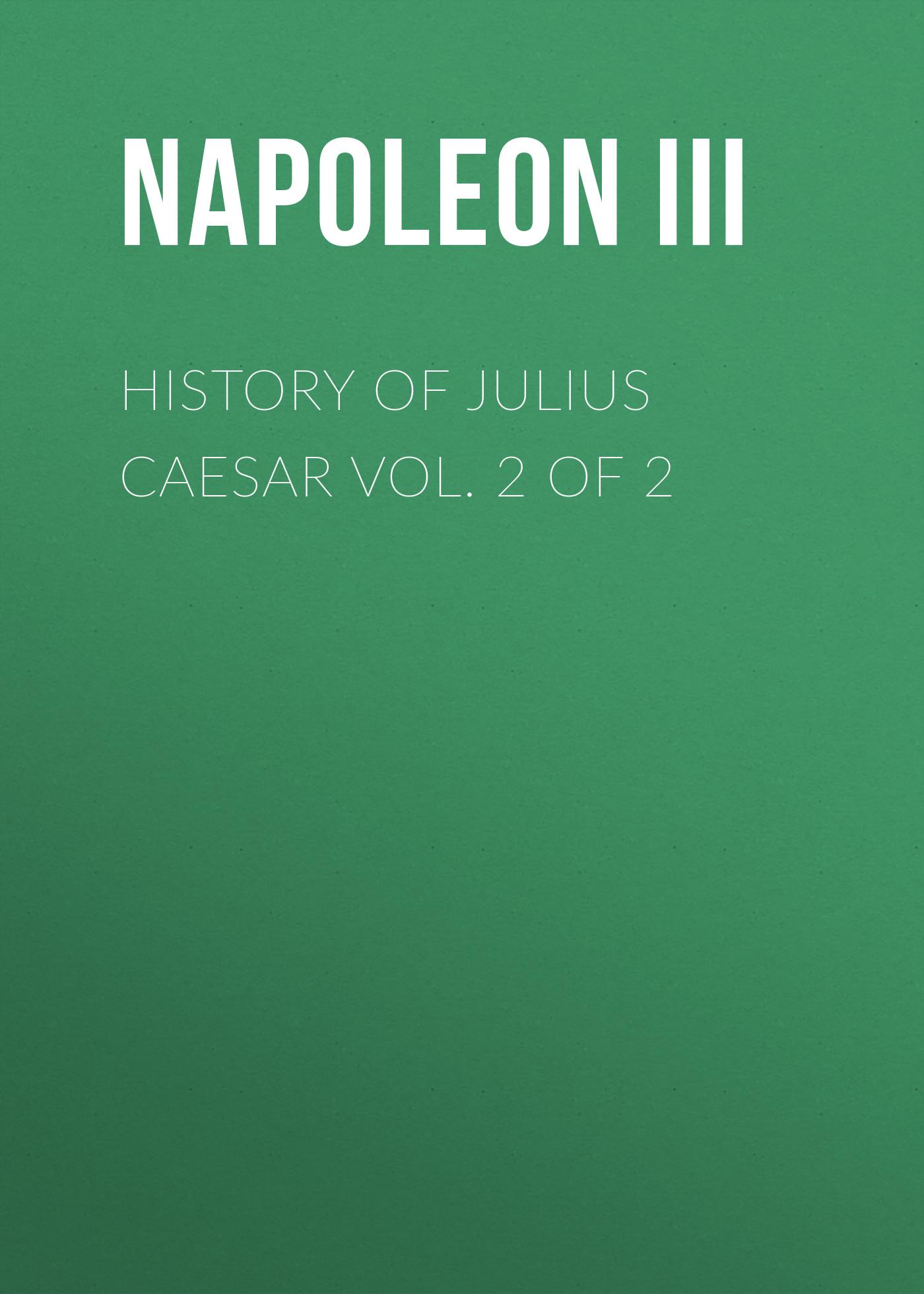 Napoleon III History of Julius Caesar Vol. 2 of 2 mauro palumbo tabula risa vol iii