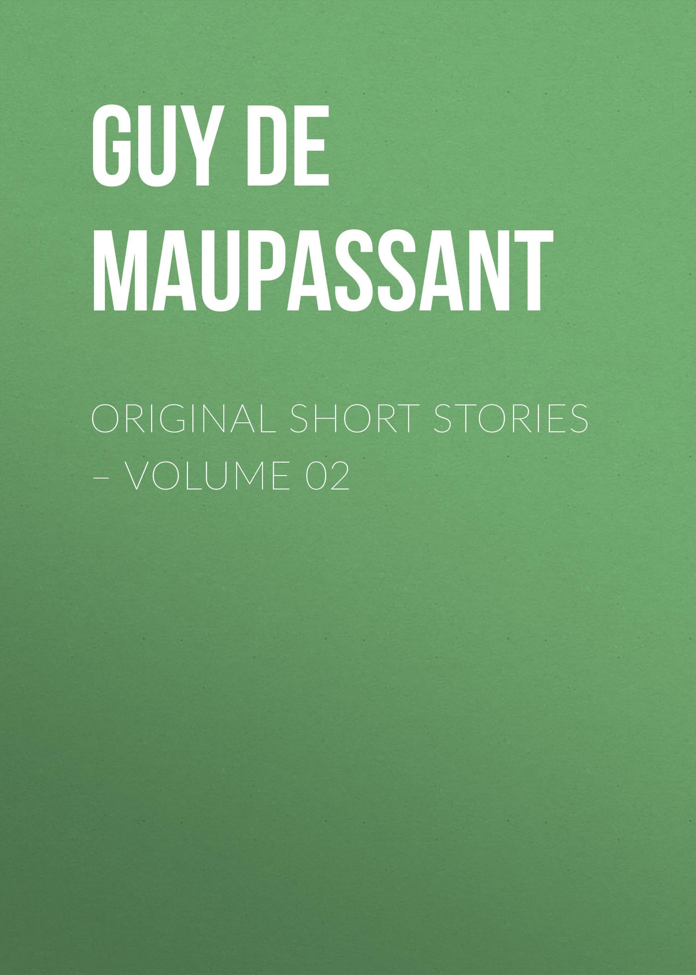 Ги де Мопассан Original Short Stories – Volume 02 vitaly mushkin erotic stories top ten