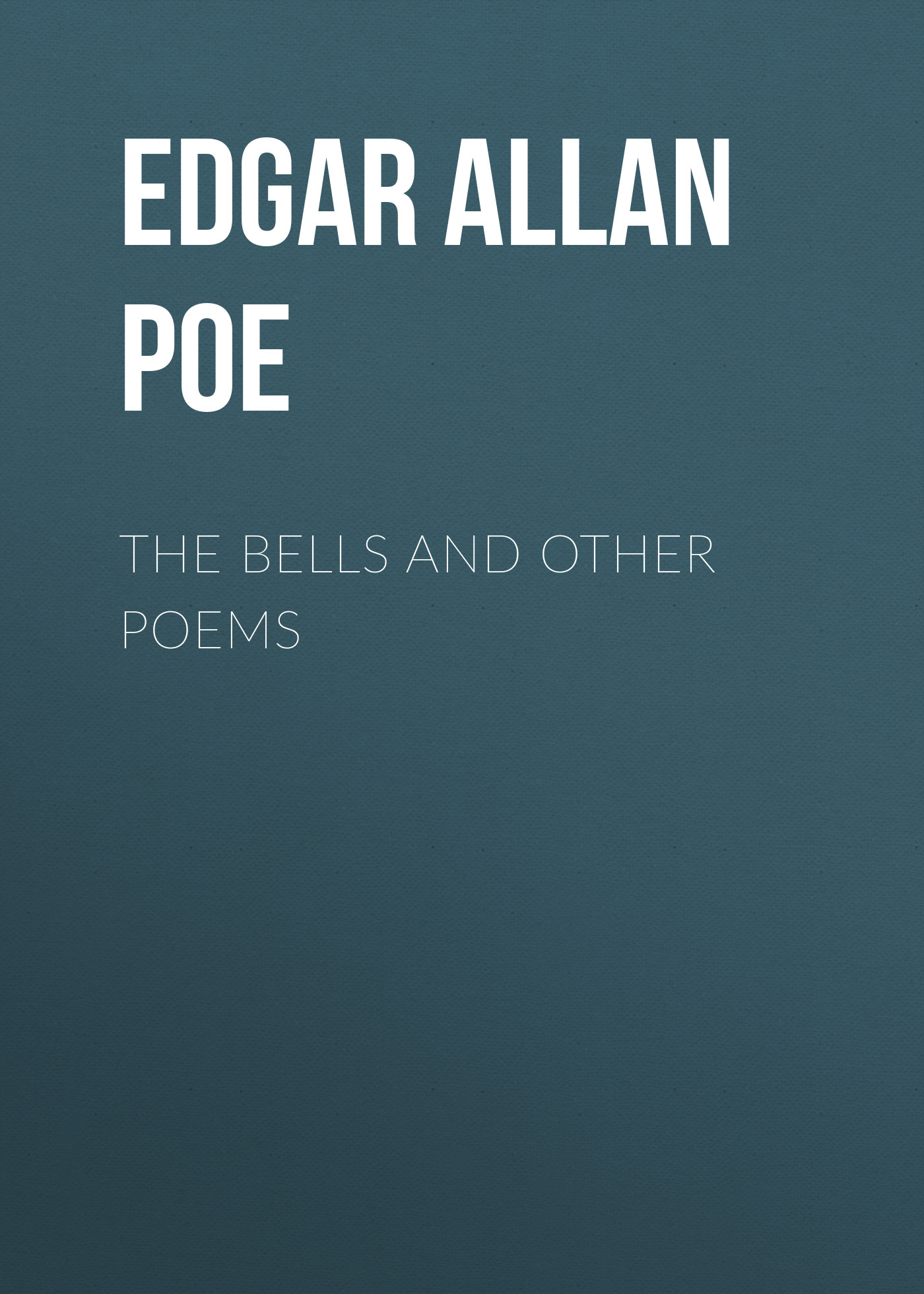 Эдгар Аллан По The Bells and Other Poems эдгар аллан по the purloined letter