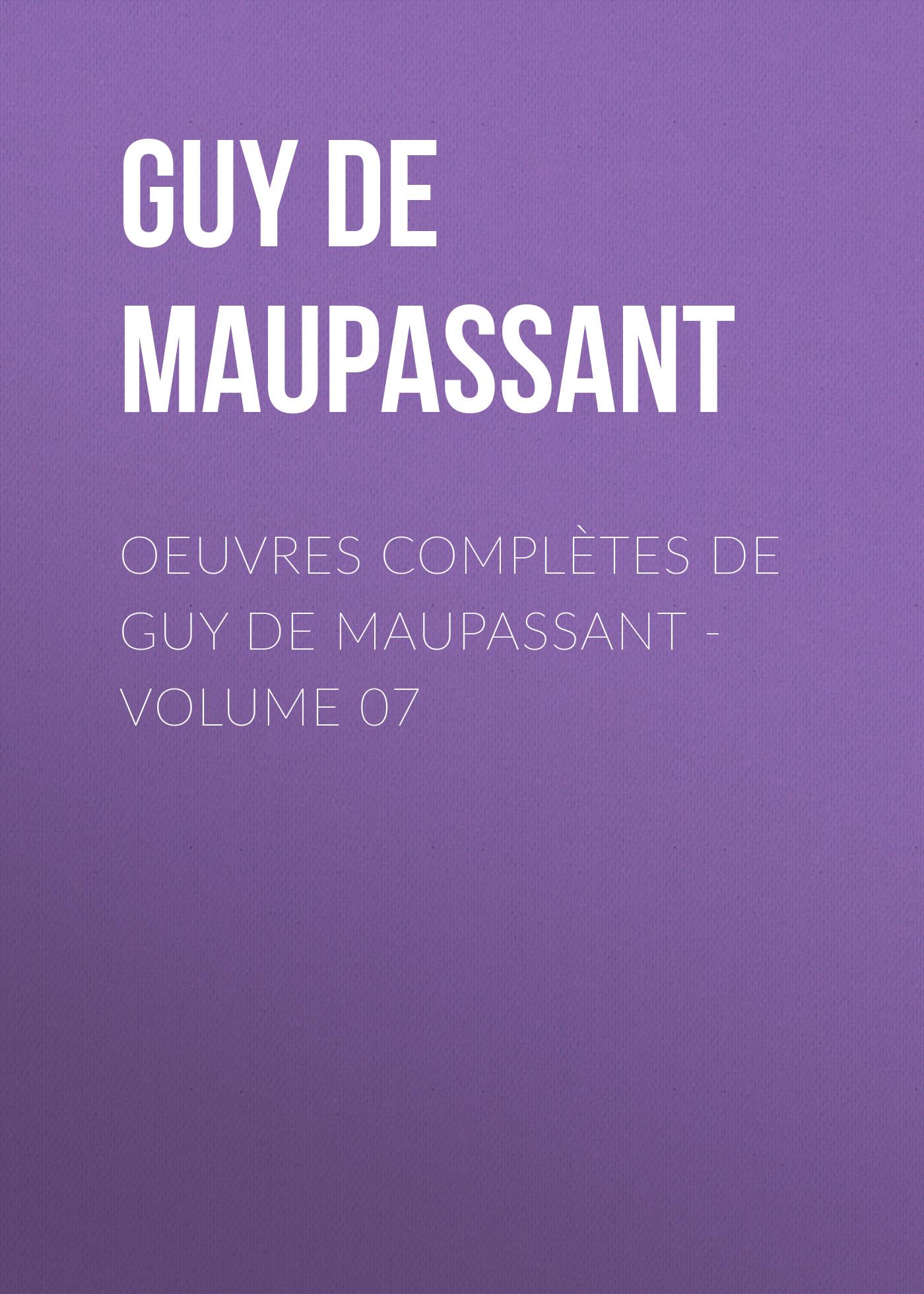 цена на Ги де Мопассан Oeuvres complètes de Guy de Maupassant - volume 07