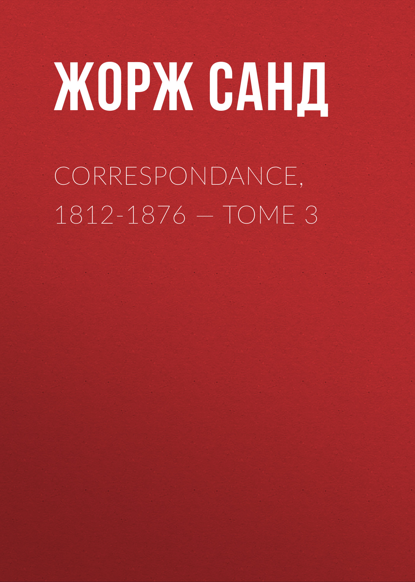 correspondance 1812 1876 tome 3