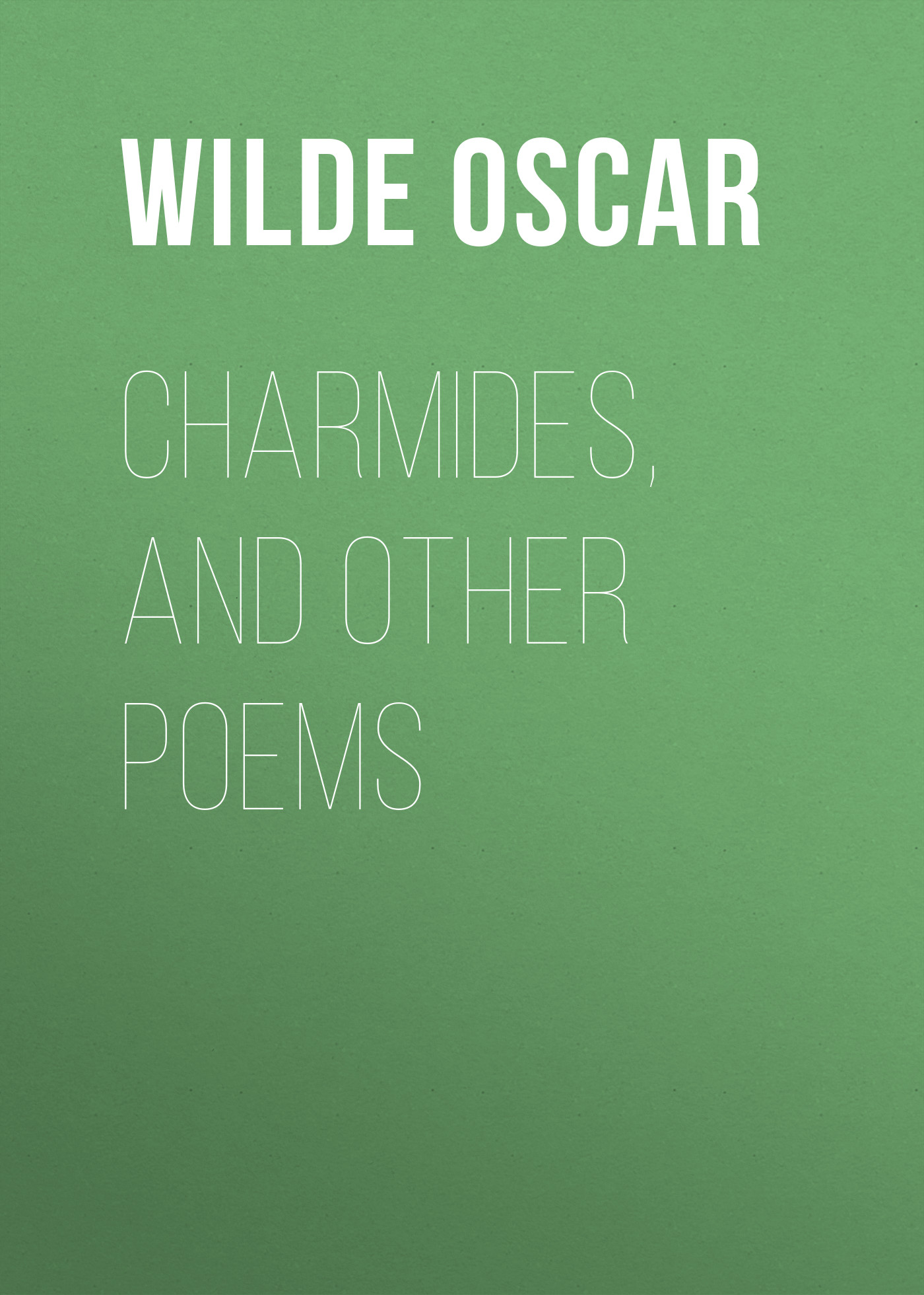 Оскар Уайльд Charmides, and Other Poems waste land and other poems