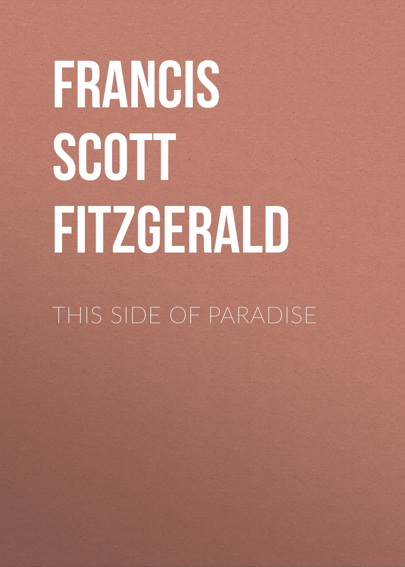 цена на Фрэнсис Скотт Фицджеральд This Side of Paradise