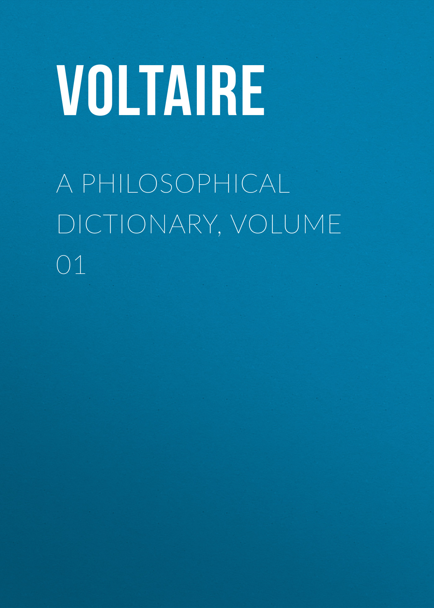 Вольтер A Philosophical Dictionary, Volume 01 collins essential chinese dictionary