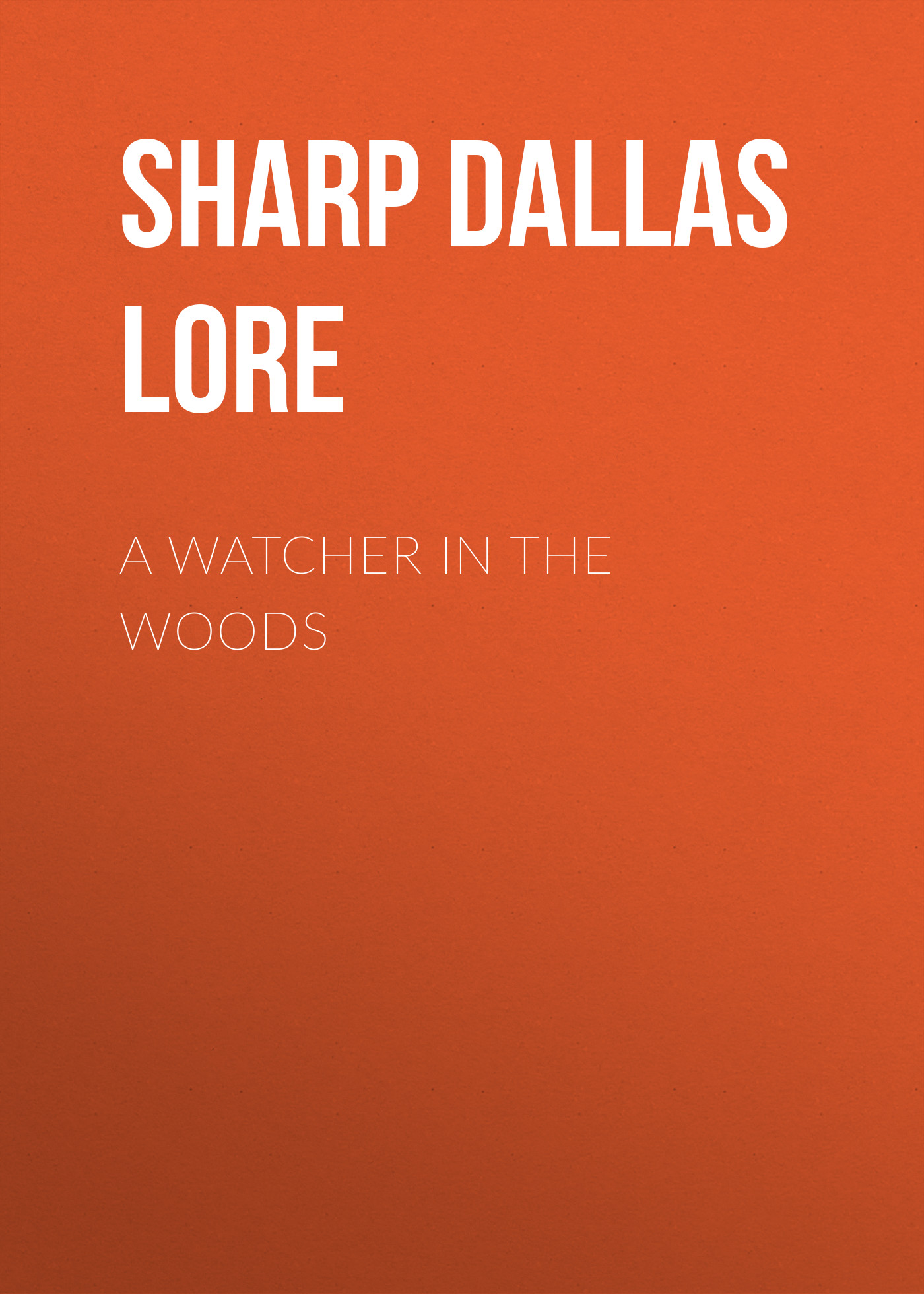 Sharp Dallas Lore A Watcher in The Woods