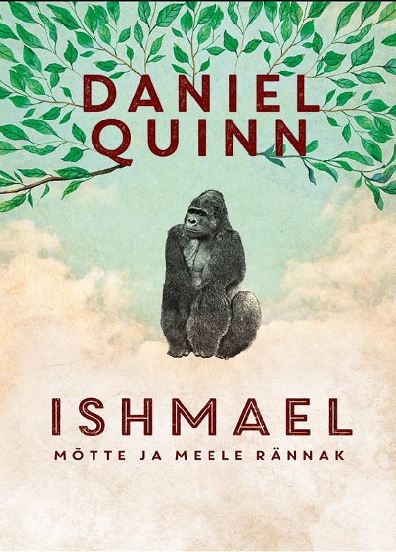 Daniel Quinn Ishmael daniel quinn ishmael