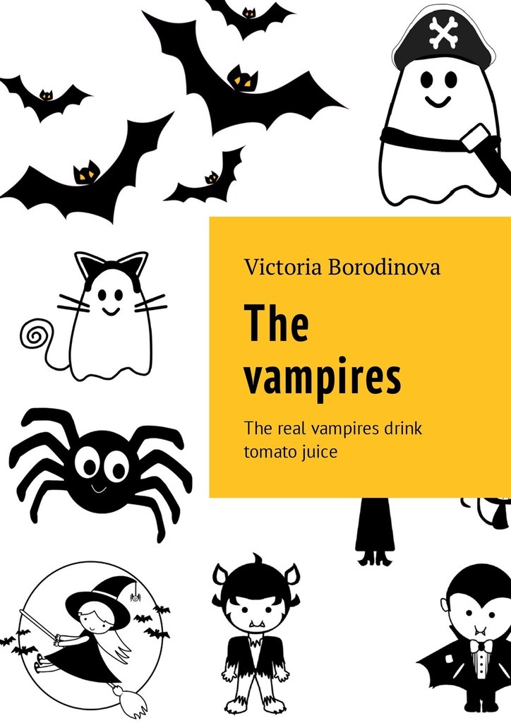 Фото - Victoria Borodinova The vampires. The real vampires drink tomato juice the penguin german phrasebook
