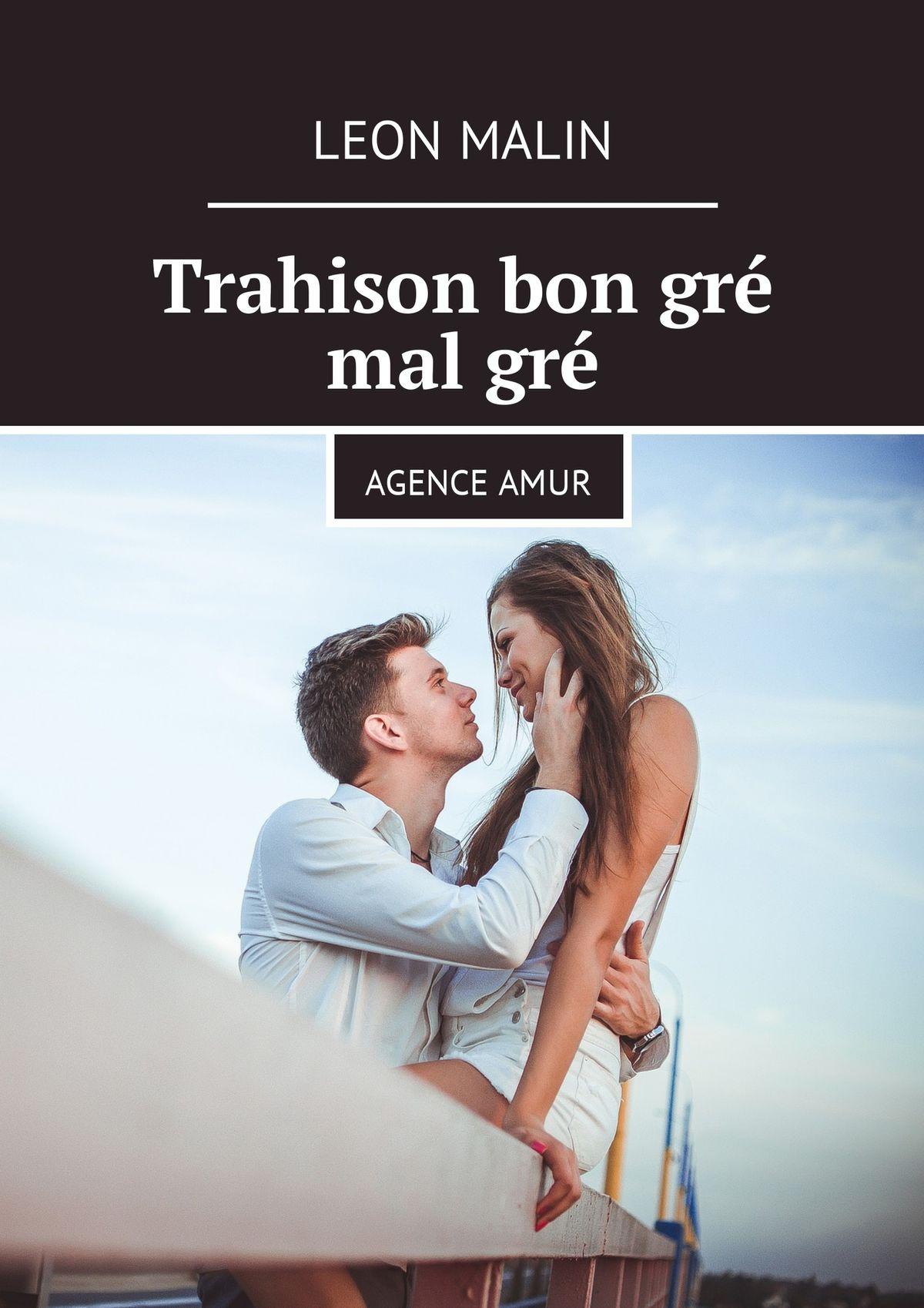 Leon Malin Trahison bon gré malgré. AgenceAmur le francais et son orthographe