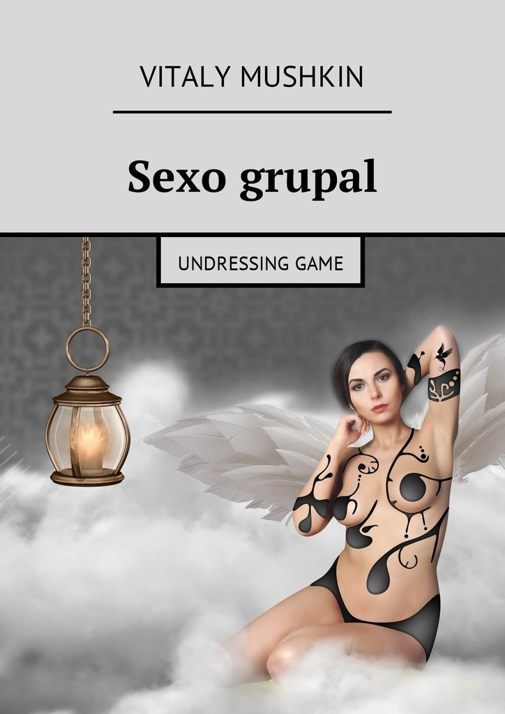 Виталий Мушкин Sexo grupal. Undressing game виталий мушкин harén masculino matrimonio y sexo moderno