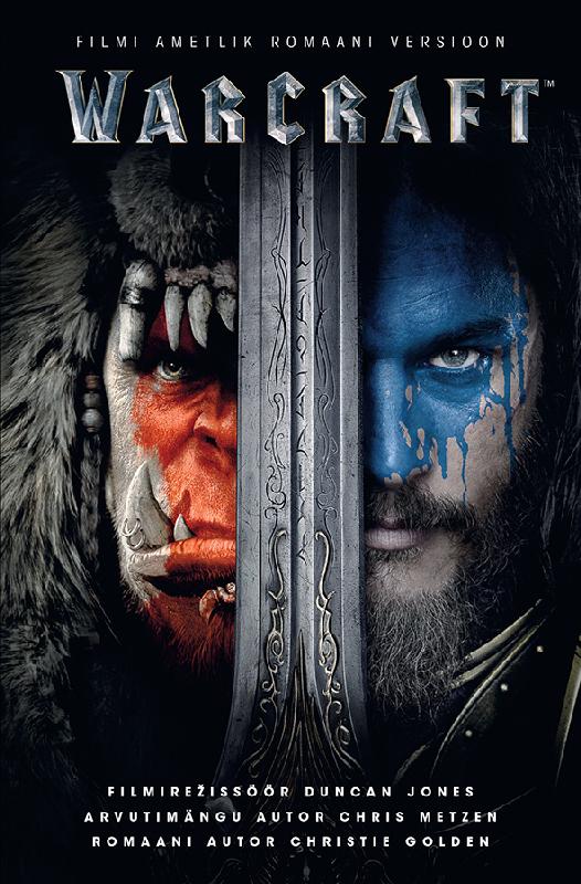 Кристи Голден Warcraft. Filmi ametlik romaani versioon кристи голден warcraft durotan eellugu
