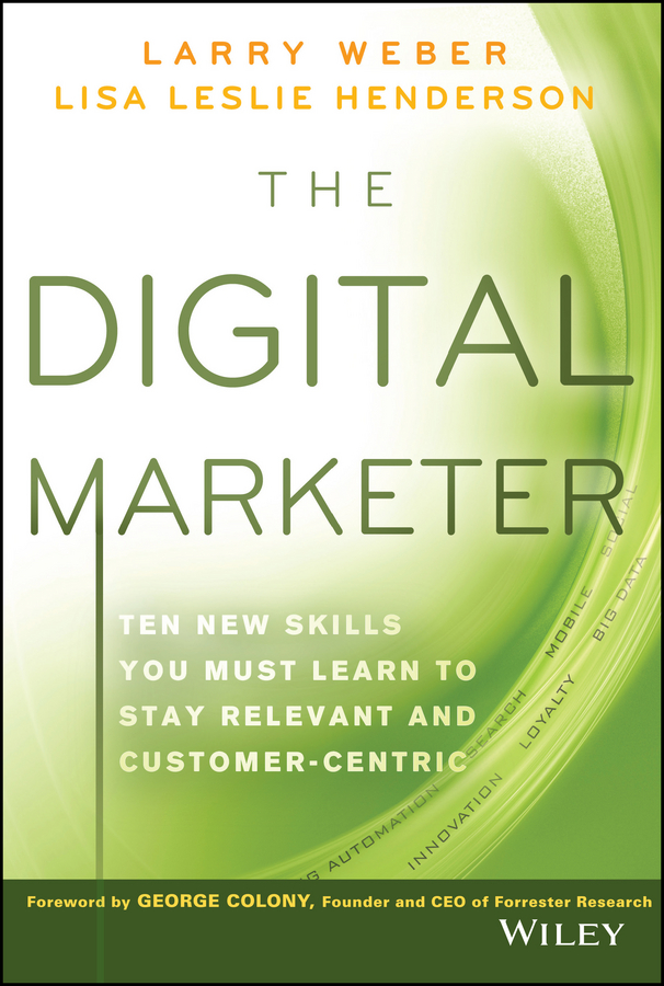 Larry Weber The Digital Marketer. Ten New Skills You Must Learn to Stay Relevant and Customer-Centric high quality digital temperature