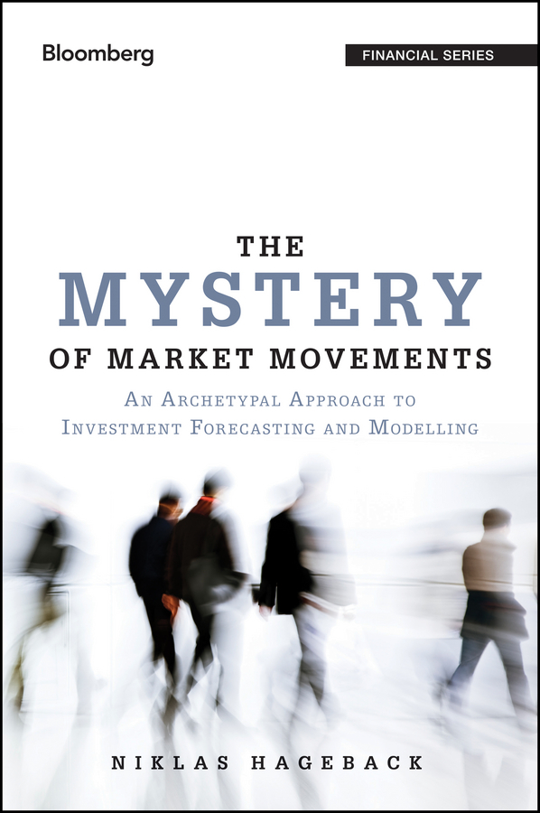 Фото - Niklas Hageback The Mystery of Market Movements. An Archetypal Approach to Investment Forecasting and Modelling the book of symbols reflections on archetypal images