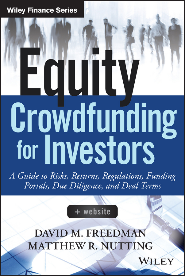 Matthew Nutting R. Equity Crowdfunding for Investors. A Guide to Risks, Returns, Regulations, Funding Portals, Due Diligence, and Deal Terms pursuing health equity in low income countries