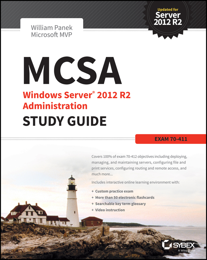 William Panek MCSA Windows Server 2012 R2 Administration Study Guide. Exam 70-411 william panek mcts windows server 2008 active directory configuration study guide exam 70 640