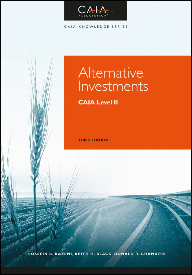 Hossein Kazemi Alternative Investments. CAIA Level II the handbook of alternative assets