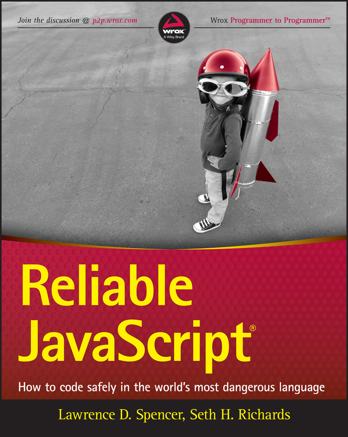 Фото - Lawrence Spencer D. Reliable JavaScript. How to Code Safely in the World's Most Dangerous Language рюкзак code code co073bwbyzk6