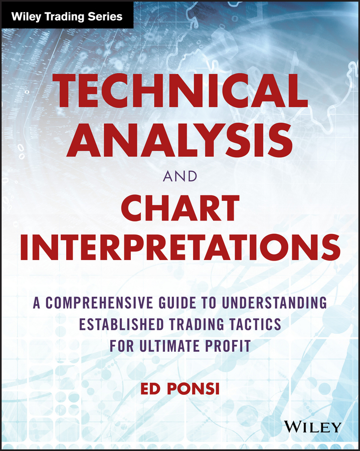 Ed Ponsi Technical Analysis and Chart Interpretations. A Comprehensive Guide to Understanding Established Trading Tactics for Ultimate Profit intra firm analysis and inter firm analysis of icl sugars ltd
