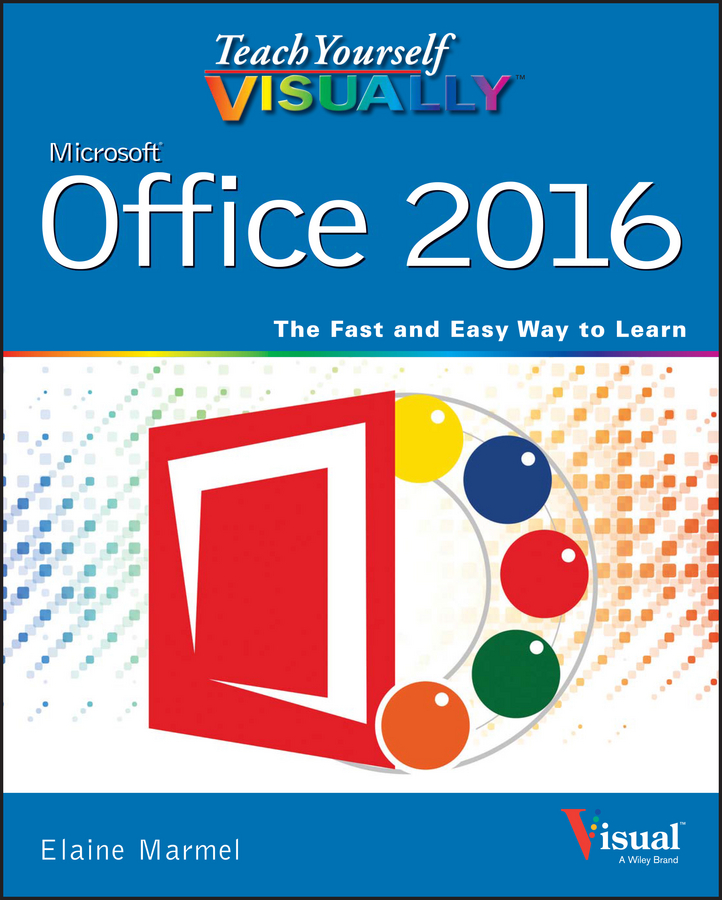 Elaine Marmel Teach Yourself VISUALLY Office 2016 elaine marmel teach yourself visually pcs