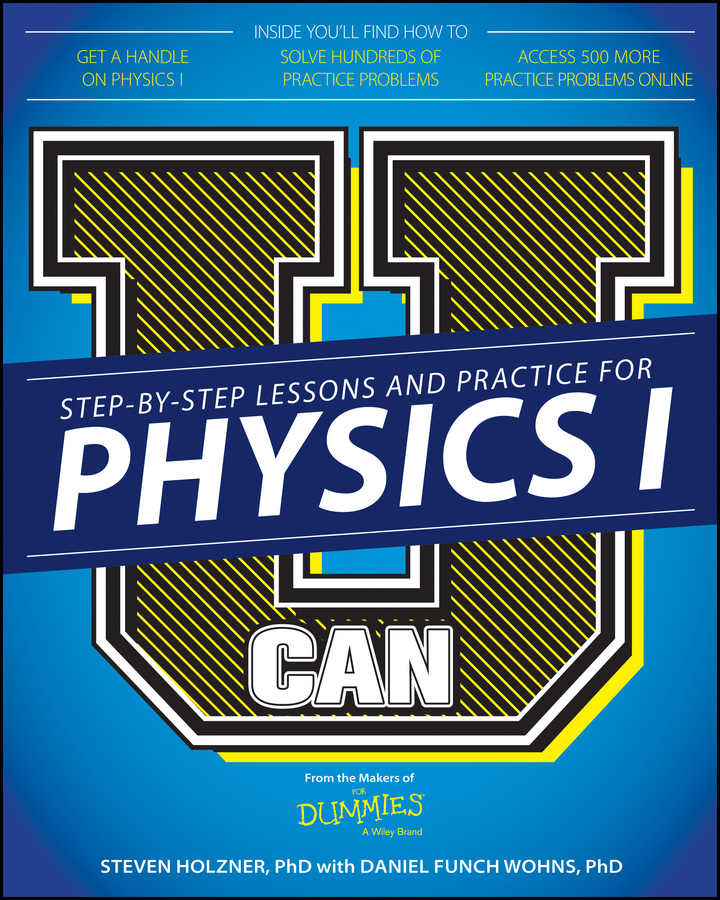 Steven Holzner U Can: Physics I For Dummies hsieh arthur emt exam for dummies with online practice