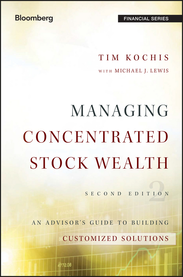 Tim Kochis Managing Concentrated Stock Wealth. An Advisor's Guide to Building Customized Solutions new in stock dt93n14lof