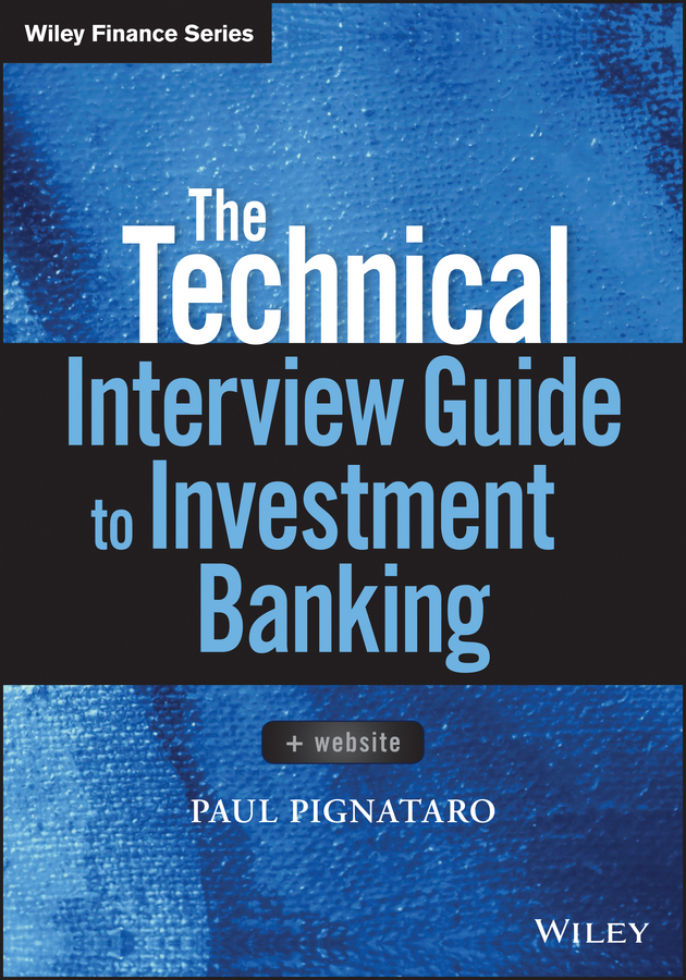 Paul Pignataro The Technical Interview Guide to Investment Banking женское бикини colloyes 2015 zcbk1405