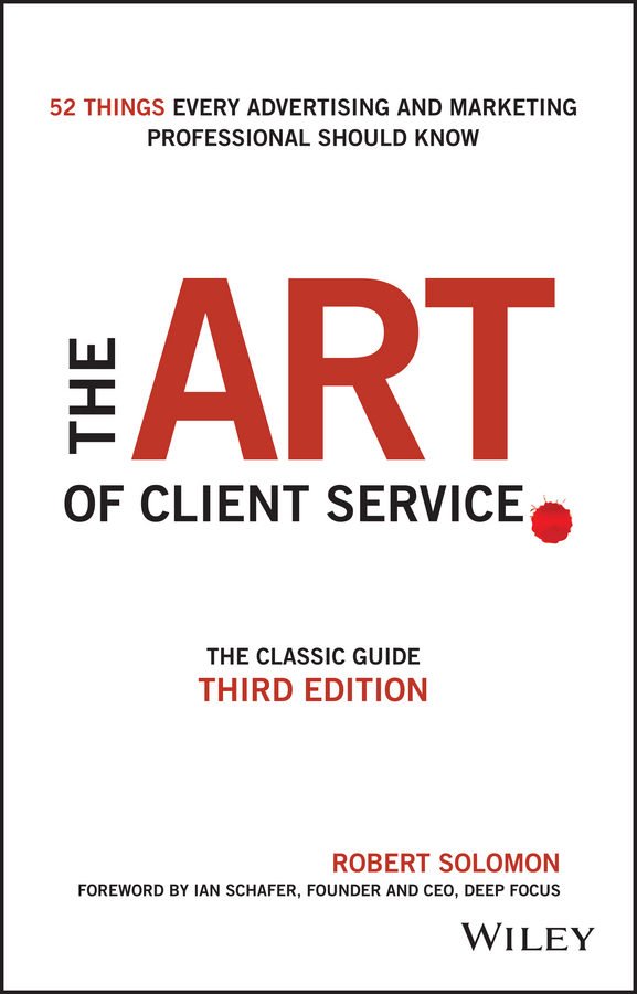 Robert Solomon The Art of Client Service. The Classic Guide, Updated for Today's Marketers and Advertisers 4pcs lot professional american dj led lighting led moving head light wash mini 7x12w rgbw dmx 7 12 channels