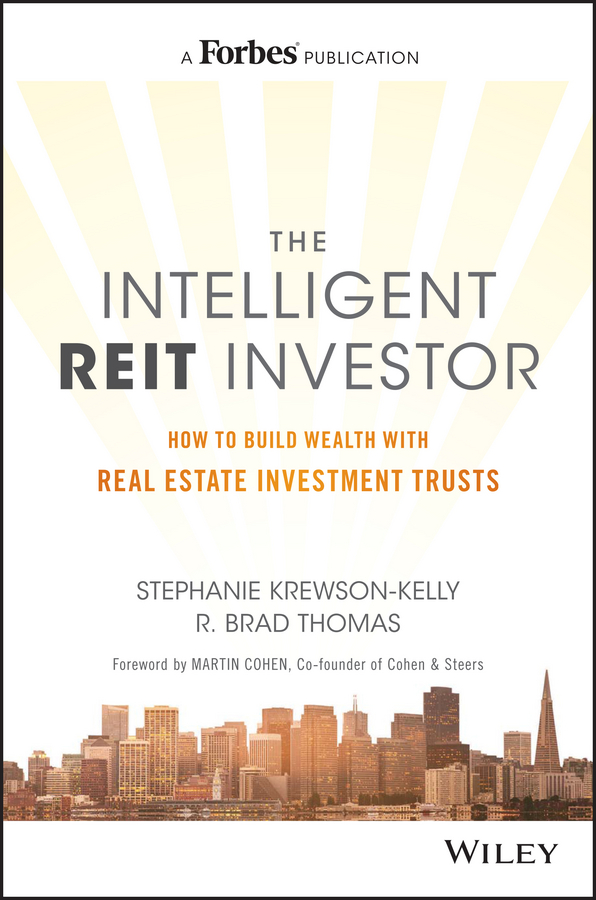 Stephanie Krewson-Kelly The Intelligent REIT Investor. How to Build Wealth with Real Estate Investment Trusts