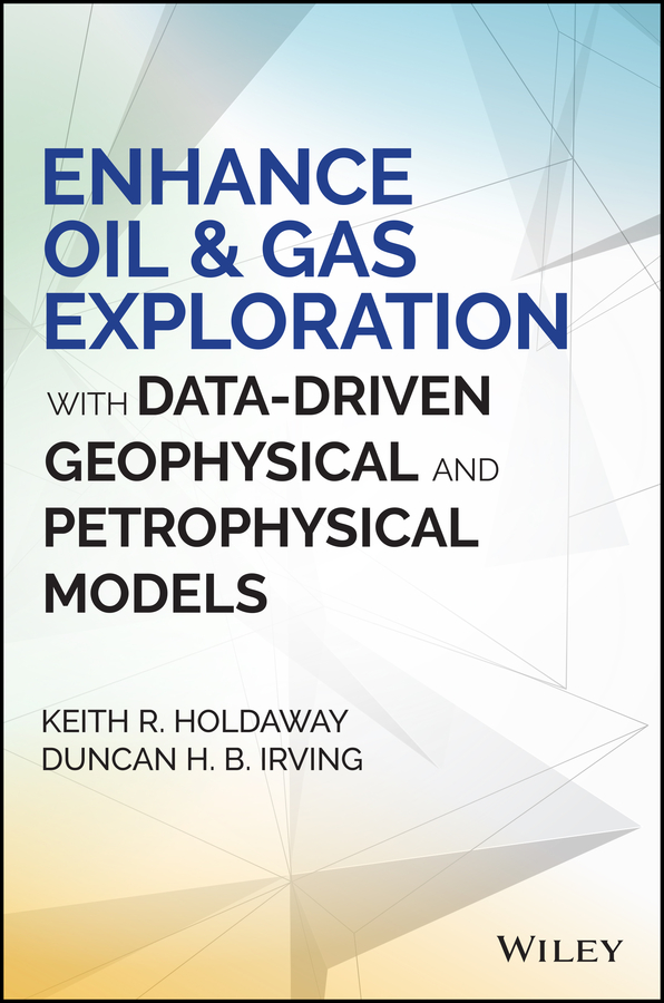 Duncan Irving H.B. Enhance Oil and Gas Exploration with Data-Driven Geophysical and Petrophysical Models недорго, оригинальная цена