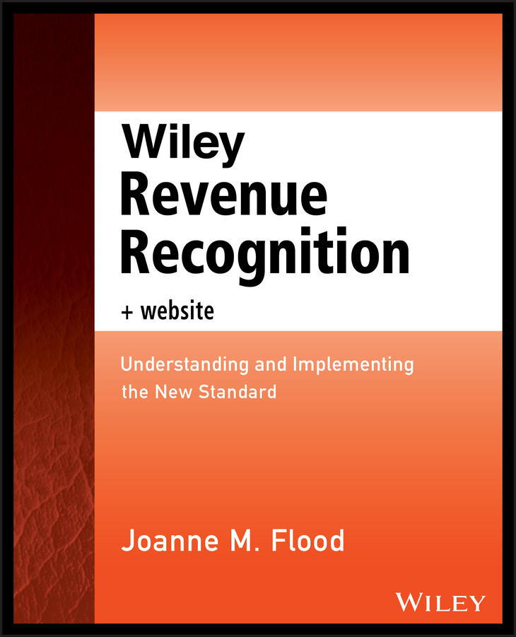 Joanne Flood M. Wiley Revenue Recognition plus Website. Understanding and Implementing the New Standard 3d face recognition