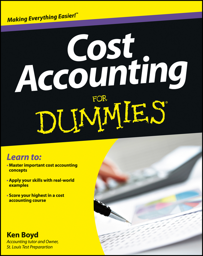 Kenneth Boyd Cost Accounting For Dummies kevin callahan r project management accounting budgeting tracking and reporting costs and profitability