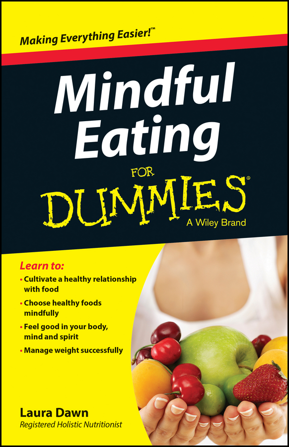 Laura Dawn Mindful Eating For Dummies susan schulherr eating disorders for dummies