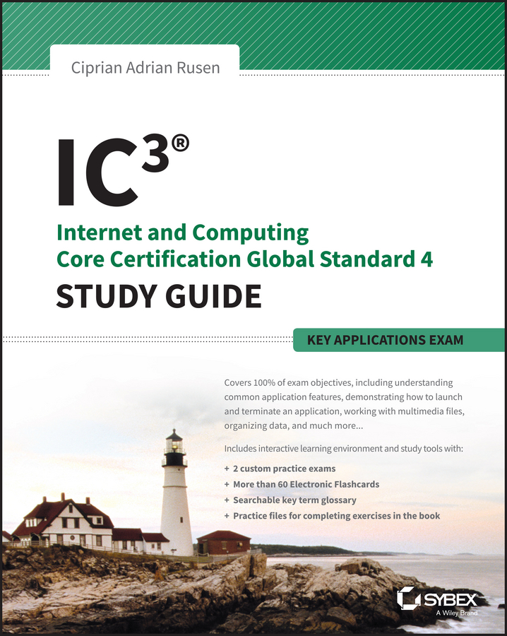 Ciprian Rusen Adrian IC3: Internet and Computing Core Certification Key Applications Global Standard 4 Study Guide палхан и russian phrasebook self study guide and diction