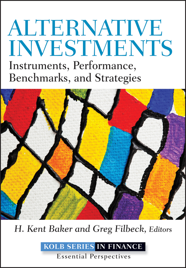 Greg Filbeck Alternative Investments. Instruments, Performance, Benchmarks and Strategies culturally responsive pre school education