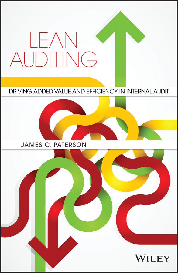 James Paterson C. Lean Auditing. Driving Added Value and Efficiency in Internal Audit lean in