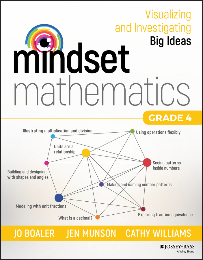 Jo Boaler Mindset Mathematics. Visualizing and Investigating Big Ideas, Grade 4 mathematics