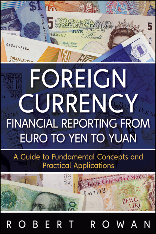 Robert Rowan Foreign Currency Financial Reporting from Euro to Yen to Yuan. A Guide to Fundamental Concepts and Practical Applications