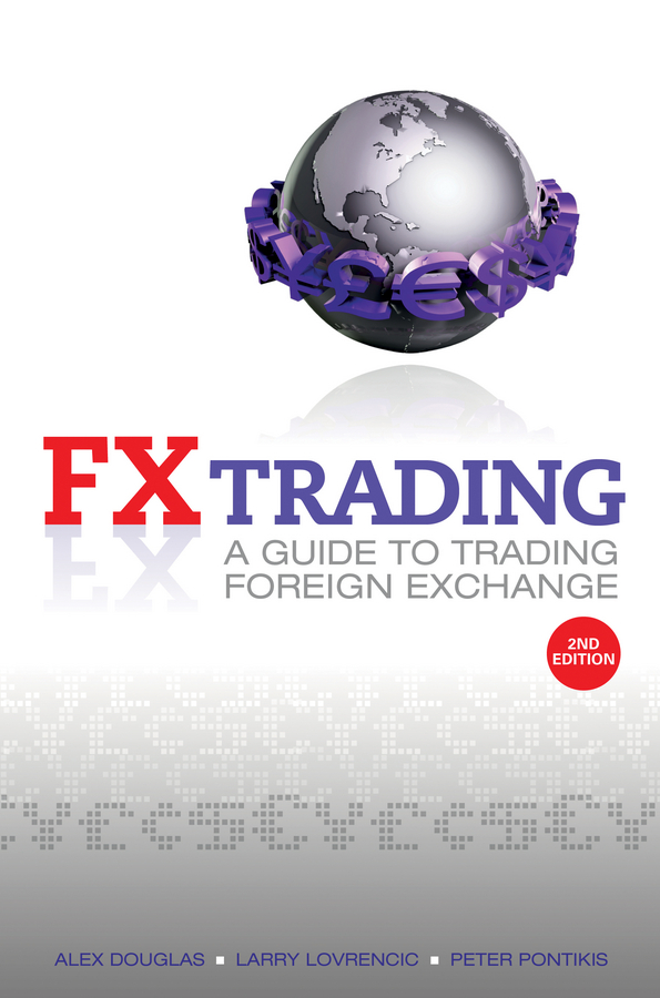 Alex Douglas FX Trading. A Guide to Trading Foreign Exchange ed ponsi forex patterns and probabilities trading strategies for trending and range bound markets