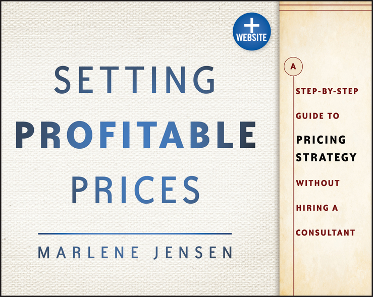 Marlene Jensen Setting Profitable Prices. A Step-by-Step Guide to Pricing Strategy--Without Hiring a Consultant yarnart gold melange 9501 400 100 5