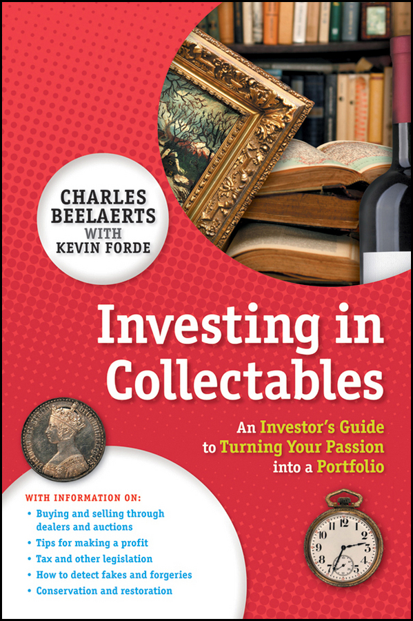 Charles Beelaerts Investing in Collectables. An Investor's Guide to Turning Your Passion Into a Portfolio jeff siegel investing in renewable energy making money on green chip stocks