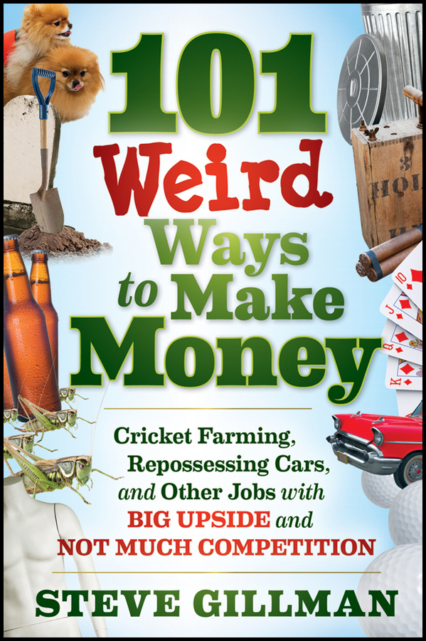 Steve Gillman 101 Weird Ways to Make Money. Cricket Farming, Repossessing Cars, and Other Jobs With Big Upside and Not Much Competition danjue genuine leather men wallets long coin purses big capacity card holder cowhide day clutch phone money bag