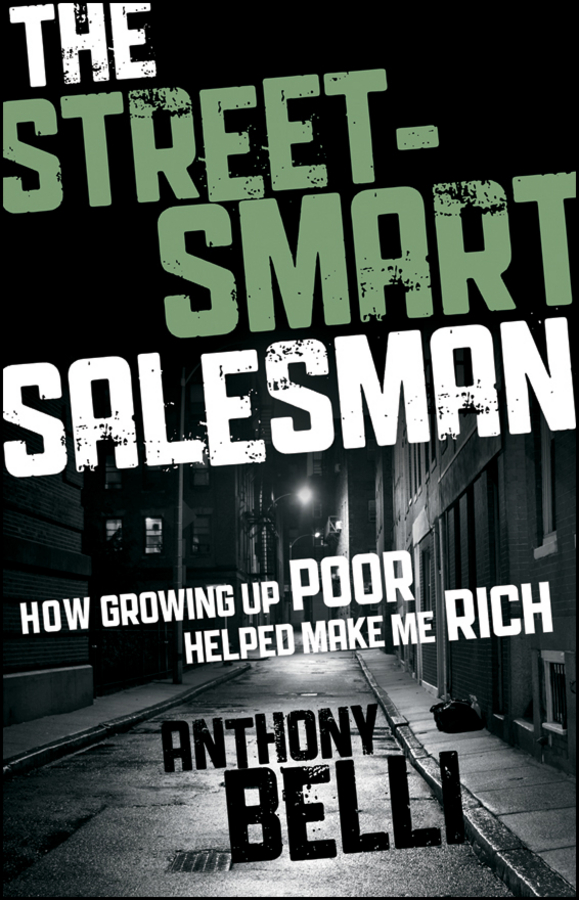 Anthony Belli The Street-Smart Salesman. How Growing Up Poor Helped Make Me Rich biscuit takes a walk my first i can read