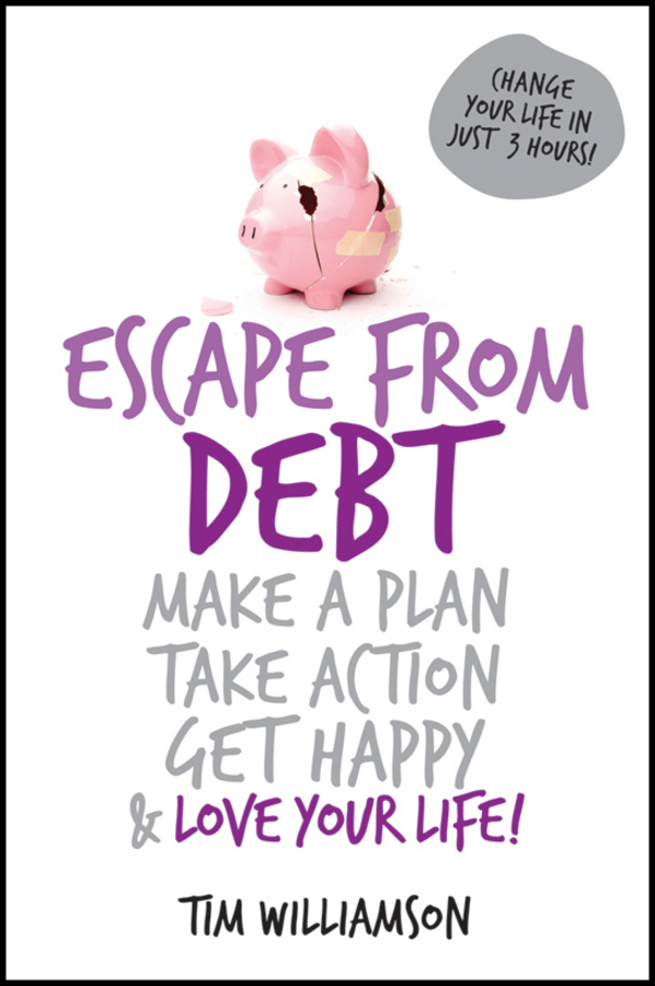 Tim Williamson Escape From Debt. Make a Plan, Take Action, Get Happy and Love Your Life 11 in1 multi tools hunting survival camping pocket military credit card knife survival meal ration 2 day supply 24 tabs ultimate bugout food 25 years shelf life gluten free and non gmo vanilla flavor