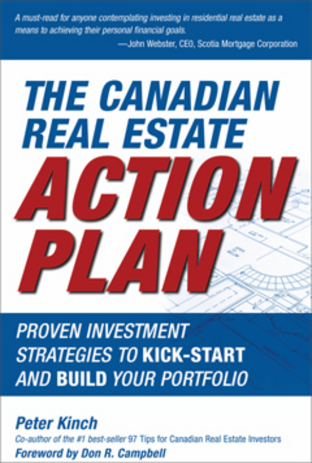 Peter Kinch The Canadian Real Estate Action Plan. Proven Investment Strategies to Kick Start and Build Your Portfolio quarterback your investment plan