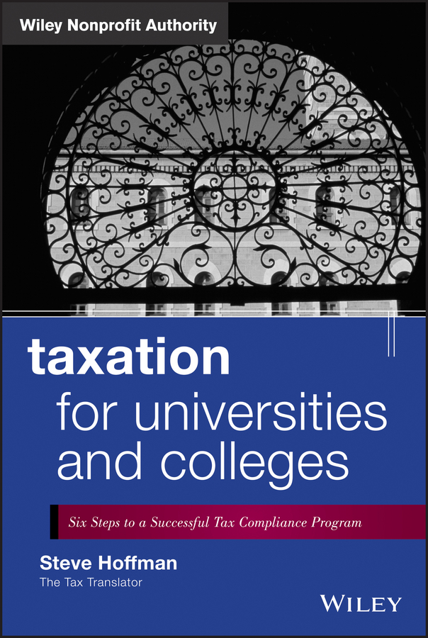Steve Hoffman Taxation for Universities and Colleges. Six Steps to a Successful Tax Compliance Program