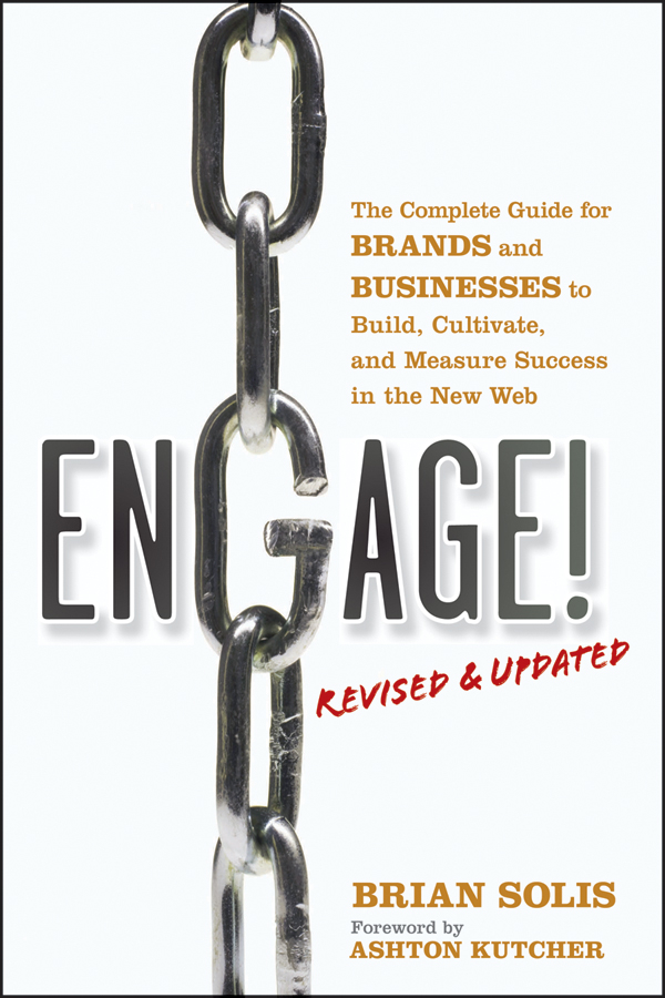 Brian Solis Engage!, Revised and Updated. The Complete Guide for Brands and Businesses to Build, Cultivate, and Measure Success in the New Web promotion mix strategies of icam through social media