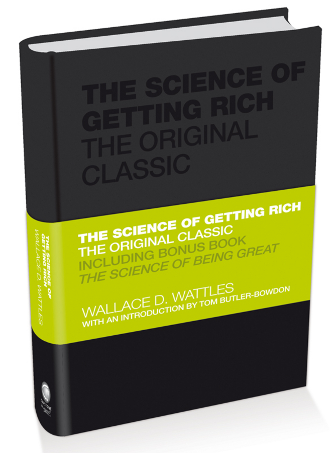 Wallace D. Wattles The Science of Getting Rich. The Original Classic fergus o connell earn more stress less how to attract wealth using the secret science of getting rich your practical guide to living the law of attraction