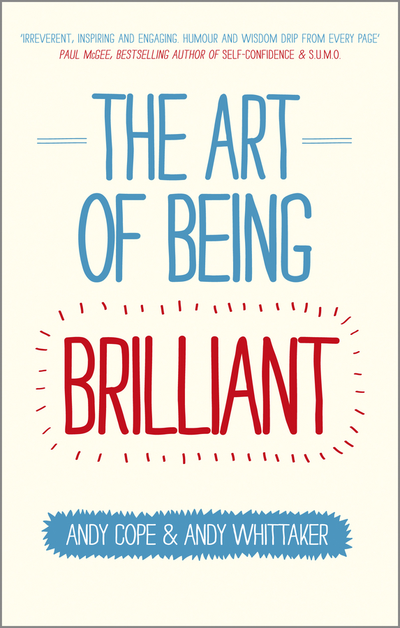 Andy Cope The Art of Being Brilliant. Transform Your Life by Doing What Works For You mymei зелёный цвет