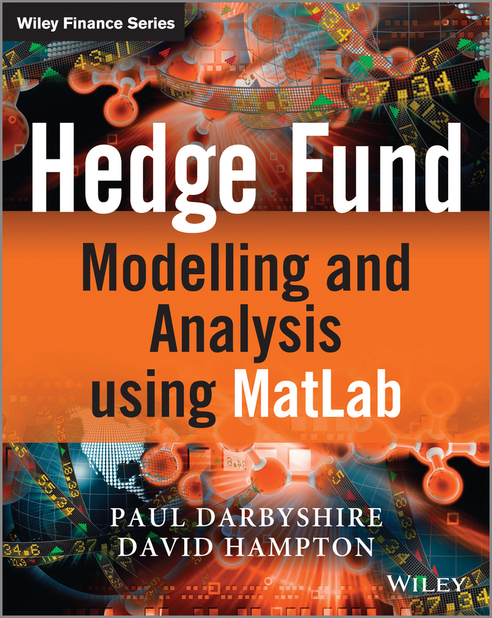 David Hampton Hedge Fund Modelling and Analysis using MATLAB joe zhu evaluating hedge fund and cta performance data envelopment analysis approach