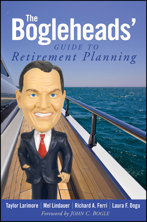 Taylor Larimore The Bogleheads' Guide to Retirement Planning taylor larimore the bogleheads guide to retirement planning
