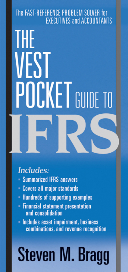Steven Bragg M. The Vest Pocket Guide to IFRS sissi closs dita the topic based xml standard a quick start
